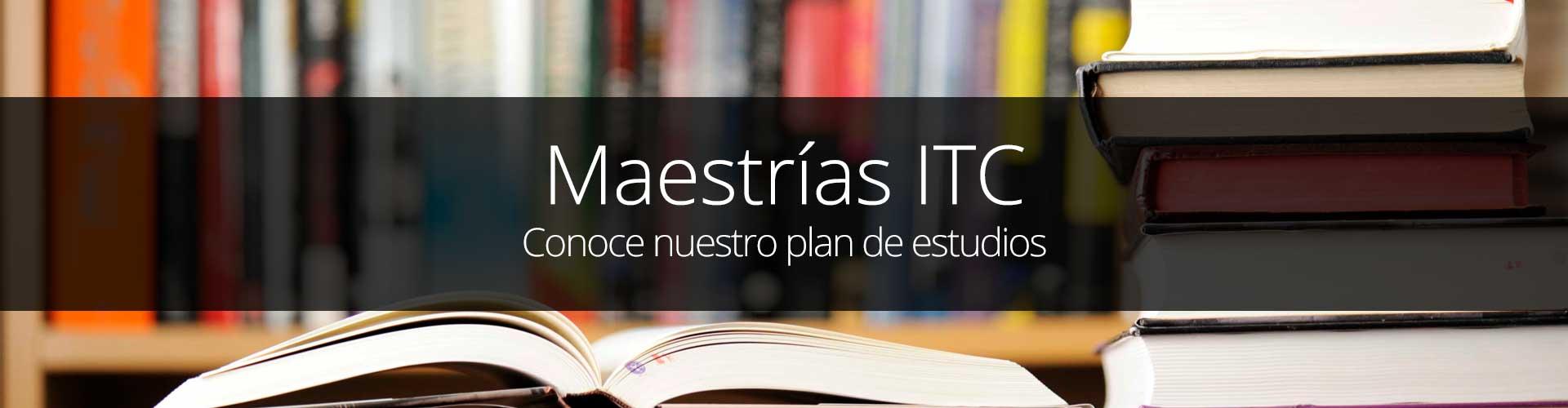 Maestrías ITC